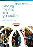 Closing the Gap in a Generation - Health Equity Through Action on the Social Determinants of Health, World Health Organization Staff, 9241563702