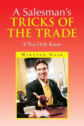 A Salesman's Tricks of the Trade: If You Only Knew