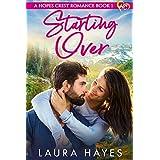 Starting Over: Inspirational Romance (Christian Fiction) (A Hopes Crest Christian Romance Book 1)