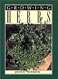 Growing Herbs, John Mason, 0916638502
