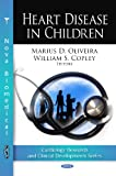 Heart Disease in Children, Marius D. Oliveira and William S. Copley, 1607415046