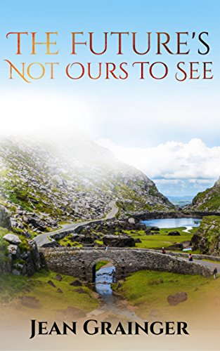 The futures not ours to see kindle edition by jean grainger the futures not ours to see by grainger jean fandeluxe Image collections