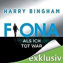 Fiona: Als ich tot war (Fiona Griffiths 3) Hörbuch von Harry Bingham Gesprochen von: Sabina Godec