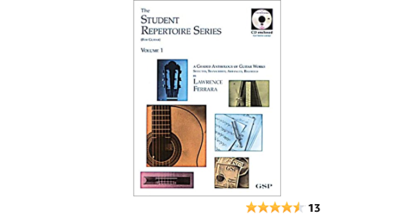 Amazon Com The Student Repertoire Series For Guitar Volume 1 A Graded Anthology Of Guitar Works 0752187100225 Lawrence Ferrara Books