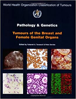 Book Pathology and Genetics: Tumours of the Breast and Female Genital Organs (World Health Organization Classification of Tumours)