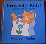 Here, Kitty Kitty!, Maureen Roffey, 0395575842