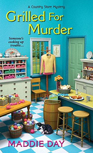 Grilled For Murder (A Country Store Mystery) by [Day, Maddie]