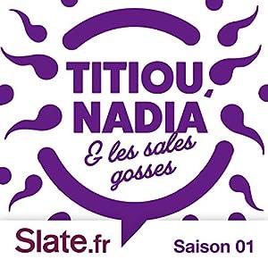 PARENTING (Titiou, Nadia et les sales gosses - Saison 1) Magazine Audio
