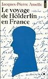 Le Voyage de Hölderlin en France par Amette