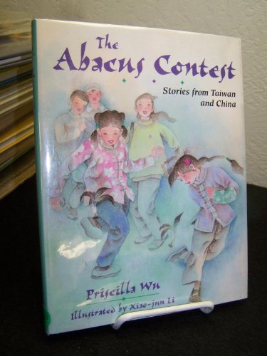 The Abacus Contest: Stories from Taiwan and China (World Stories Series)