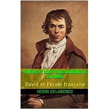 Peintres et sculpteurs modernes de la France: David et l'école française (French Edition)