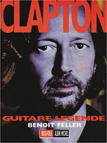 Clapton : Guitare légende pdf, epub ebook