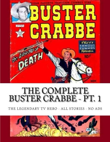 Download The Complete Buster Crabbe - Pt. 1: The Legendary TV Hero - 2 Publishers - 16 Issues - All Stories - No Ads pdf epub