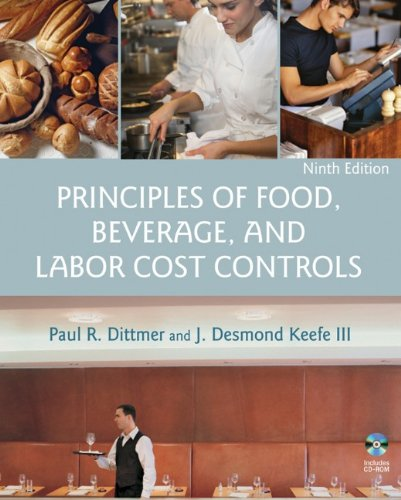 Principles of Food, Beverage, and Labor Cost Controls, 9th Edition