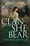 Diamonds in the Rough: The Most Epic Romance of American History (Clan of the She Bear) (Volume 1)
