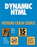 Dynamic HTML Weekend Crash Course, Dave Taylor, 0764548905