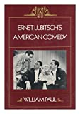 Ernst Lubitsch's American Comedy, William Paul and Andrew X. Sarris, 023105680X