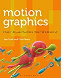 Motion Graphics: Principles and Practices from the Ground Up (Required Reading Range)
