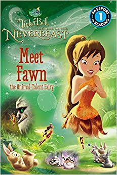 Book Disney Fairies: Tinker Bell and the Legend of the Neverbeast: Meet Fawn the Animal-Talent Fairy (Passport to Reading Level 1)