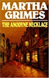 Front cover for the book The Anodyne Necklace by Martha Grimes