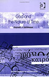God and the Nature of Time (Routledge Philosophy of Religion Series)