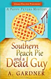 Southern Peach Pie and a Dead Guy (Poppy Peters Mysteries) (Volume 1)