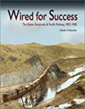 Wired for Success: The Butte, Anaconda & Pacific Railway, 1892-1985