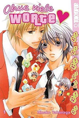 Ohne viele Worte 1 Taschenbuch – 1. November 2007 Hinako Takanaga TOKYOPOP 3867190275 13371412