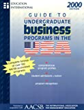 2000 Guide to Undergraduate Business Programs in the U. S. A., Education International Staff, 189412250X