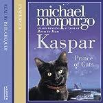 Kaspar: Prince of Cats | Michael Morpurgo
