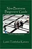 New Business Beginners' Guide, Lamin Tombekai Kamara, 1432710486