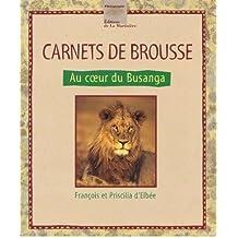 CARNETS DE BROUSSE : AU COEUR DU BUSANGA