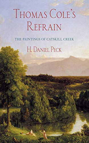 Thomas Cole's Refrain: The Paintings of Catskill Creek por H. Daniel Peck