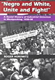 img - for Negro and White, Unite and Fight!: A Social History of Industrial Unionism in Meatpacking, 1930-90 (Working Class in American History) book / textbook / text book