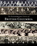 Illustrated History of British Columbia, Terry Reksten, 155054859X