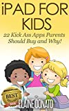 iPad For Kids: 22 Kick-Ass Apps Parents Should Buy and Why!