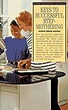 Keys to Successful Stepmothering, Philippa Greene Mulford, 0812093305