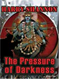 The Pressure of Darkness, Harry Shannon, 1594144702