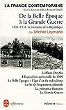 La France contemporaine : De la Belle Epoque à la Grande Guerre par Leymarie