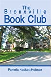 The Bronxville Book Club, Pamela Hackett Hobson, 0595283519