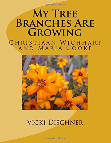 My Tree Branches Are Growing: Christiaan Wichhart and Maria - Cooke Vicki