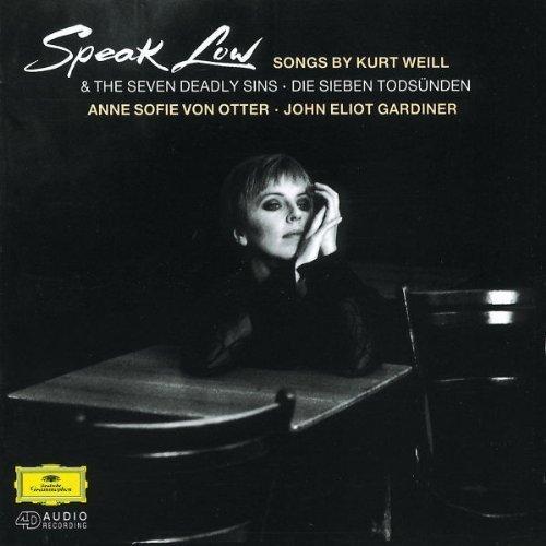 Speak Low (Songs by Kurt Weill) & The Seven Deadly Sins [Die Sieben Todsunden] ~ von Otter by Anne Sofie von Otter, Karl-Heinz Lampe, Frederick Martin, Christfried Biebrach, (1995) Audio - Kurt Sins Seven Weill Deadly The