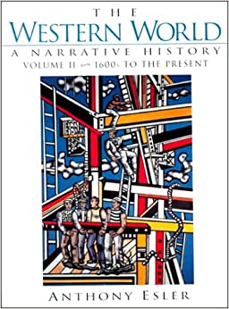 The Western World: 1600s to the Present v. 2: A Narrative History (Western World: A Narrative History)