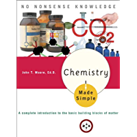 Chemistry Made Simple: A Complete Introduction to the Basic Building Blocks of Matter (English Edition)
