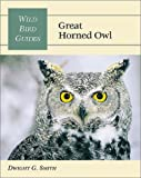 Great Horned Owl, Dwight G. Smith, 0811726894