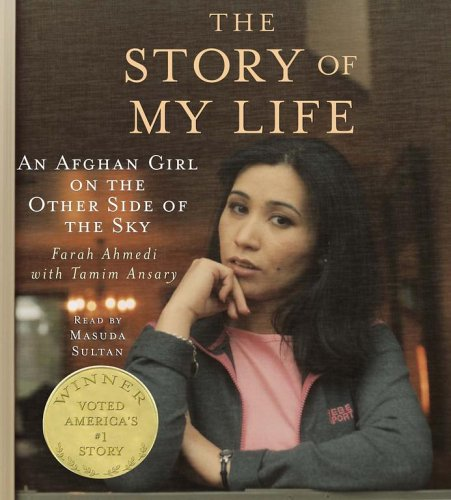 The Story of My Life: An Afghan Girl on the Other Side of the -