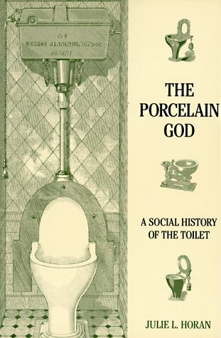 The Porcelain God: A Venereal History of the Toilet