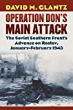 Operation Don's Main Attack: The Soviet Southern Front's Advance on Rostov, January-February 1943 (Modern War Studies)
