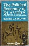 Political Economy of Slavery, Eugene D. Genovese, 0394704002