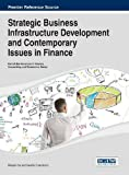 Handbook of Research on Strategic Business Infrastructure Development and Contemporary Issues in Finance, Nilanjan Ray, 1466651547